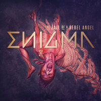 The Fall Of A Rebel Angel — Enigma