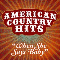 When She Says Baby - Single — American Country Hits