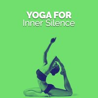 Yoga for Inner Silence — Yoga for Inner Peace