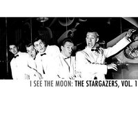 I See the Moon: The Stargazers, Vol. 1 — The Stargazers