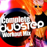 Complete Dubstep Workout Mix — сборник