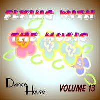 Flying With The Music Vol. 13 — Filos, A. Catena, A. Catena, Filos