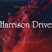 About Love — Harrison Drive