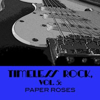 Timeless Rock, Vol. 5: Paper Roses — сборник