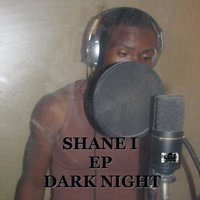 Dark Night — Shane I