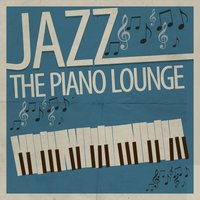 Jazz: The Piano Lounge — The Piano Lounge Players