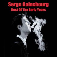 Best Of The Early Years — Serge Gainsbourg