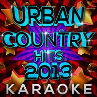 Urban Country Hits 2013 Karaoke — Party Buzz