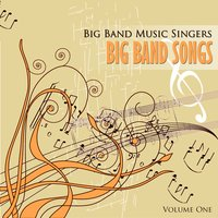 Big Band Music Singers: Big Band Songs, Vol. 1 — сборник