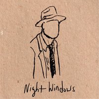Not Listening — Night Windows