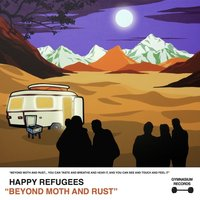 Beyond Moth and Rust — Happy Refugees