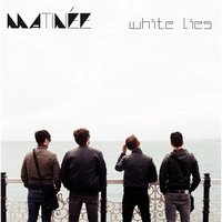 White Lies — Matinee