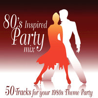 80s Inspired Party Mix (1980's Theme Party) — сборник