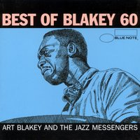 Blakey 60 - Best of Art Blakey (International Only) — Art Blakey