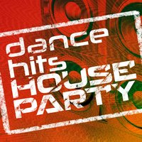 Dance Hits House Party — Dance Hits 2015, Mallorca Dance House Music Party Club, House Party, Dance Hits 2015|House Party|Mallorca Dance House Music Party Club