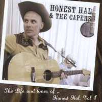 The Life and times of ... — Honest Hal and the Capers