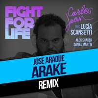 Fight For Life [feat. Lucía Scansetti, Alex Shaker & Daniel Martín] — Carlos Jean