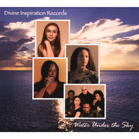 Water Under the Sky — Divine Inspiration Records