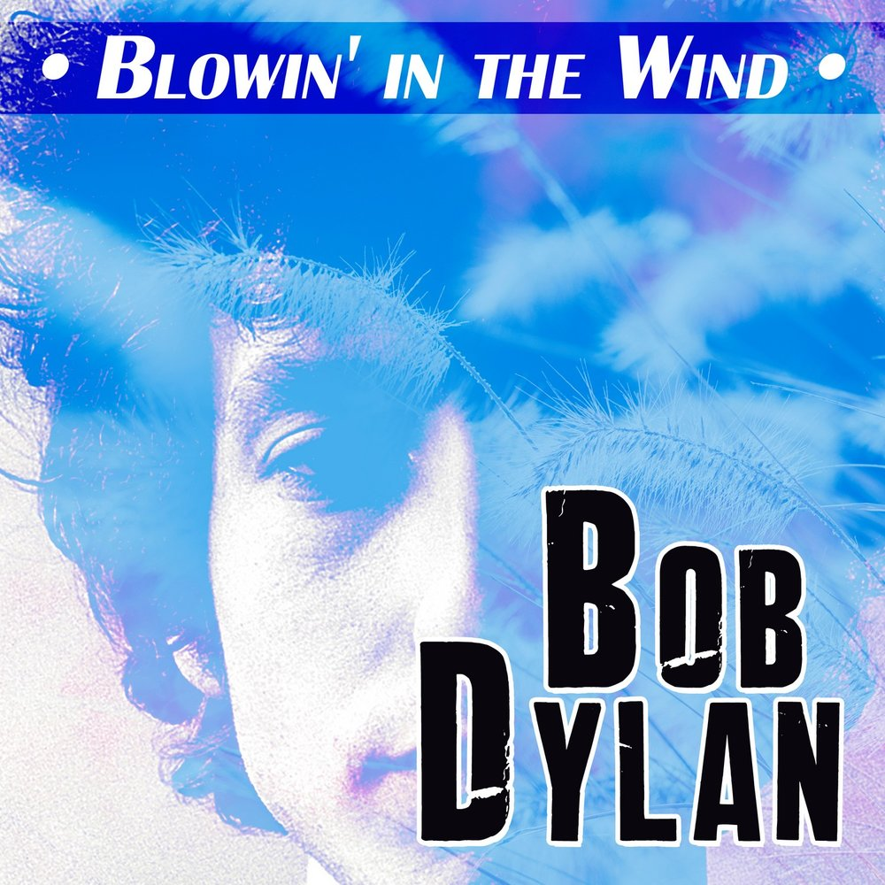 the message of bob dylans blowin in the wind