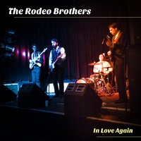 In Love Again — The Rodeo Brothers