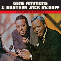Gene Ammons & Brother Jack Mcduff Complete Recordings — Gene Ammons, Brother Jack McDuff, Gene Ammons|Brother Jack McDuff