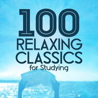 100 Relaxing Classics for Studying — сборник
