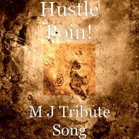 M J Tribute Song - Single — Hustle Poin!