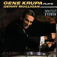 Plays Gerry Mulligan Arrangements — Gene Krupa
