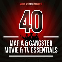 40 Mafia & Gangster Movie & TV Essentials — Movie Sounds Unlimited