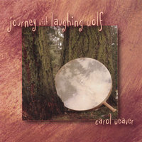 Shamanic Journey Drumming MP3 Tracks - Journey With Laughing Wolf — Carol Weaver
