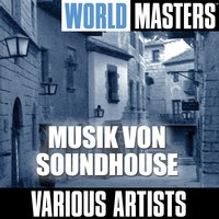 World Masters: Musik von Soundhouse — сборник