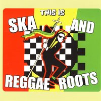 This Is Ska And Reggae Roots — сборник