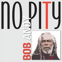 No Pity — Bob Andy