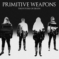 The Future of Death — Primitive Weapons