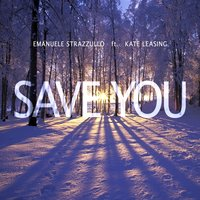 Save You — Kate Lesing, Kate Leasing, Emanuele strazzullo