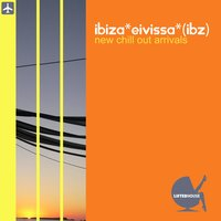 Ibiza Eivissa Ibz New Chill Out Arrivals — сборник