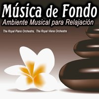 Música de Fondo. Ambiente Musical para Relajación. Hilo Musical. Background Music — The Royal Piano Orchestra, The Royal Viena Orchestra, The Royal Piano Orchestra|The Royal Viena Orchestra