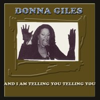And I Am Telling You — Donna Giles