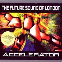 Accelerator Deluxe — Future Sound Of London