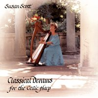 Classical Dreams For The Celtic Harp — Susan Scott