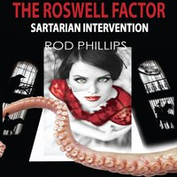 The Roswell Factor: Sartarian Intervention — Rod Phillips