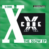 The Slow EP — X-Code
