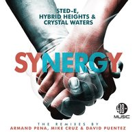 Synergy — Crystal Waters, Hybrid Heights, Sted-E, Sted-E, Hybrid Heights & Crystal Waters