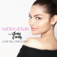 Love Will Find a Way — Glenn Fredly, Nadira Adnan