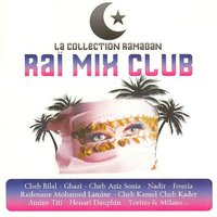 Collection Ramadan : Raï Mix Club — сборник