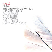 Elgar: The Dream of Gerontius — Bryn Terfel, Эдуард Элгар, The Hallé, Halle Choir, Alice Coote, Mark Elder, Hallé Youth Choir