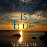 Love Is Blue And More... — Paul Mauriat