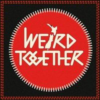 No Compromise — Weird Together