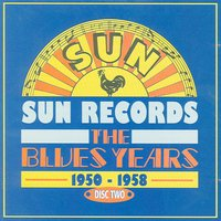 Sun Records - The Blues Years, 1950 - 1958 CD2 — сборник