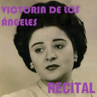Victoria de los Angeles: Recital — Victoria De Los Angeles